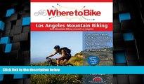 Big Deals  Where to Bike Los Angeles Mountain Biking: Best Mountain Biking around Los Angeles