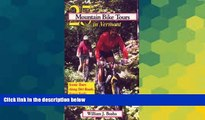 Big Deals  25 Mountain Bike Tours in Vermont: Scenic Tours Along Dirt Roads, Forest Trails, and