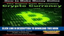 [PDF] The Digital Coin Revolution - Crypto Currency - How to Make Money Online (Entrepreneur Book