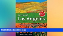 Must Have PDF  Day Hiking Los Angeles: City Parks, Santa Monica Mountains, San Gabriel Mountains