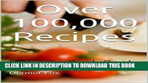 [PDF] Over 100,000 Recipes - Simple Recipes - Home Cooking - Healthy Foods - Cookbook for