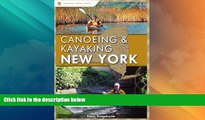 Big Deals  Canoeing and Kayaking New York (Canoe and Kayak Series)  Free Full Read Most Wanted