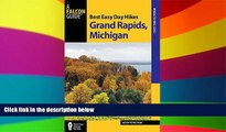 Big Deals  Best Easy Day Hikes Grand Rapids, Michigan (Best Easy Day Hikes Series)  Free Full Read