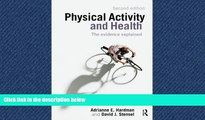 Free [PDF] Downlaod  Physical Activity and Health: The Evidence Explained  BOOK ONLINE