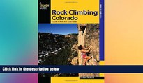 Big Deals  Rock Climbing Colorado, 2nd: A Guide to More Than 1,800 Routes (State Rock Climbing