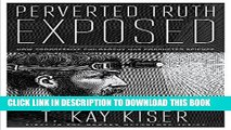 [PDF] Perverted Truth Exposed: How Progressive Philosophy Has Corrupted Science Full Collection