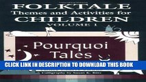 [Read PDF] Folktale Themes and Activities for Children, Volume 1: Pourquoi Tales (Learning Through