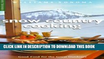 [PDF] Snow Country Cooking: Good Food for the Great Outdoors (Williams-Sonoma Outdoors) Full Online