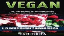 [PDF] Vegan: Ice Cream Vegan Recipes: A Delicious Escape for Beginner Raw Vegans and Vegetarians