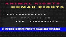 [PDF] Animal Rights/Human Rights: Entanglements of Oppression and Liberation (Critical Media