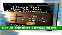 [New] Motivational:  I Know You Hear Me, But Are You Listening  (A Self-Help Motivational Journey)