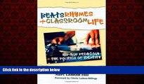 READ book  Beats, Rhymes, and Classroom Life: Hip-Hop Pedagogy and the Politics of Identity READ