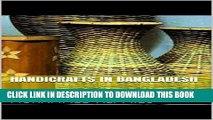 [PDF] Handicrafts in Bangladesh: Traditional Handicrafts of Bangladesh Popular Collection