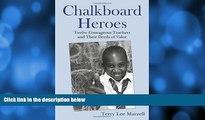 READ book  Chalkboard Heroes: Twelve Courageous Teachers and Their Deeds of Valor  FREE BOOOK