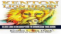 [PDF] Kenton Lion Heart: How To Change From Who You Are To Who You Want To Be (A Life Well Lived