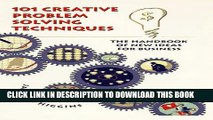 [PDF] 101 Creative Problem Solving Techniques: The Handbook of New Ideas for Business Full
