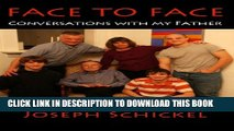 [PDF] FACE TO FACE: Conversations with my Father Full Online