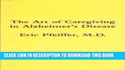 [PDF] The Art of Caregiving in Alzheimer s Disease Full Online