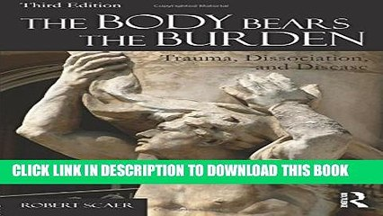 [PDF] The Body Bears the Burden: Trauma, Dissociation, and Disease Popular Colection