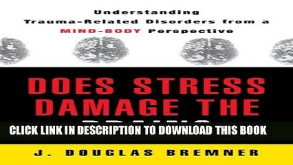 [PDF] Does Stress Damage the Brain: Understanding Trauma Related Disorders From A Mind Body