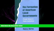 FAVORITE BOOK  The Formation of American Local Governments: Private Values in Public Institutions