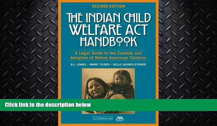 different   The Indian Child Welfare Act Handbook: A Legal Guide to the Custody and Adoption of