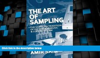 read here  The Art of Sampling: The Sampling Tradition of Hip Hop/Rap Music and Copyright Law