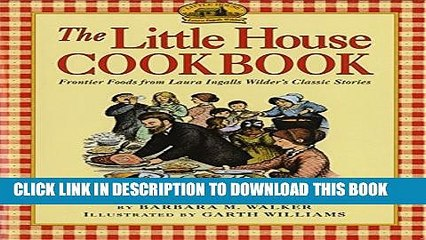 [PDF] The Little House Cookbook: Frontier Foods from Laura Ingalls Wilder s Classic Stories