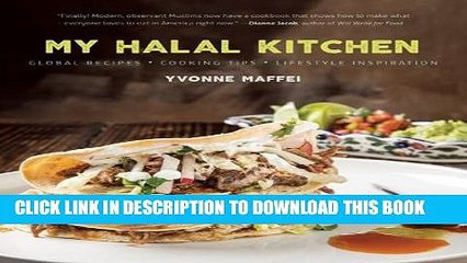 [PDF] My Halal Kitchen: Global Recipes, Cooking Tips, and Lifestyle Inspiration Full Colection