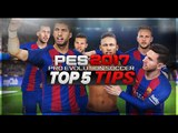 PES 2017 TOP 5 TIPS!!! PES 2017 TUTORIAL!