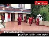 Fifa World Cup 2014 Fever: Bhutia fan Lamas play Football in their style