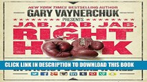 [PDF] Jab, Jab, Jab, Right Hook: How to Tell Your Story in a Noisy Social World Full Online
