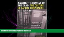 READ ONLINE Among the Lowest of the Dead: The Culture of Capital Punishment (Law, Meaning, and