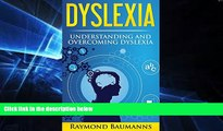 Must Have PDF  Dyslexia: Understanding and Overcoming Dyslexia (dyslexic, dyslexia solutions,