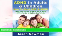 Big Deals  ADHD In Adults   Children: How To Beat ADD   ADHD Dealing With ADHD And ADD Effects On