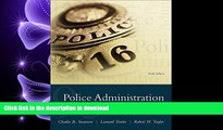 READ THE NEW BOOK Police Administration: Structures, Processes, and Behavior (9th Edition) READ