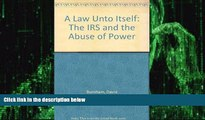 Big Deals  A Law Unto Itself: The IRS and the Abuse of Power  Best Seller Books Best Seller
