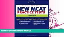 READ BOOK  Kaplan New MCAT Practice Tests (Kaplan MCAT Practice Tests) FULL ONLINE