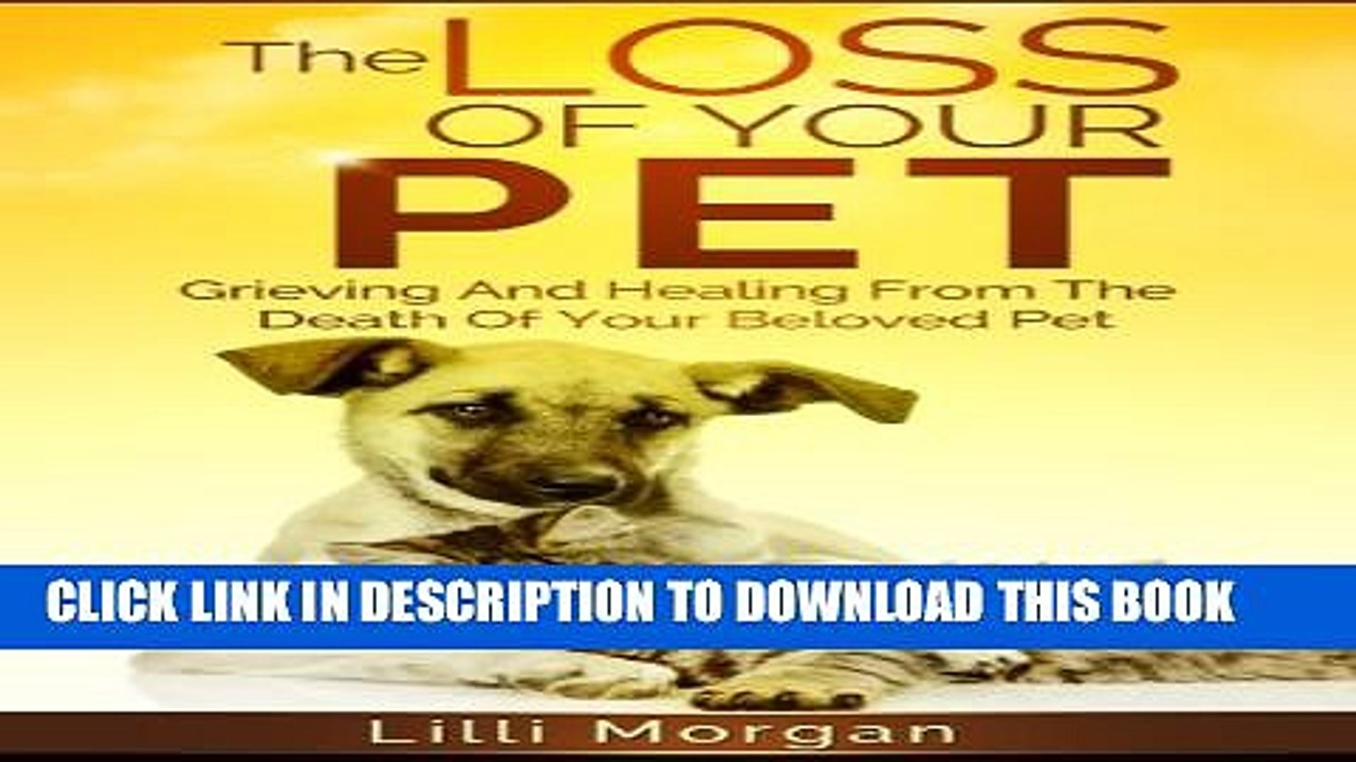 [PDF] The Loss Of Your Pet: Grieving And Healing From The Death Of Your Beloved Pet (Death Of A