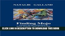 [PDF] Finding Mojo: A journey into the soul and back via Russia, Mongolia, China, SE Asia   India.