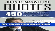 [PDF] John C. Maxwell s Quotes: 450 Inspirational and Motivational Quotes by John C. Maxwell Full