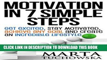[PDF] Motivation: Motivation in 7 Simple Steps: Get Excited, Stay Motivated, Achieve Any Goal and
