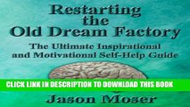 [New] Restarting the Old Dream Factory: The Ultimate Inspirational and Motivational Self-Help