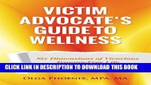 [PDF] Victim Advocate s Guide to Wellness:: Six Dimensions of Vicarious Trauma-Free Life Popular