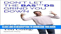 [PDF] Don t Let The Bas***ds Grind You Down: 200 Quotes to Keep You Going! Popular Online