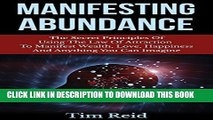 [New] Manifesting Abundance: The Secret Principles Of Using The Law Of Attraction To Manifest