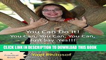 [PDF] Inspirational Book  You Can Do It! You Can, You Can, You Can, Just Say Yes!!! (Your Path to