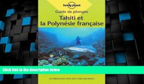 Must Have PDF  De Plongee Tahiti Et Polynesie Francaise (Lonely Planet Diving and Snorkeling