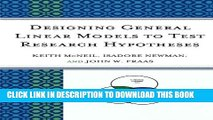 [Read PDF] Designing General Linear Models to Test Research Hypotheses Download Online