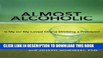New Book Almost Alcoholic: Is My (or My Loved One s) Drinking a Problem? (The Almost Effect)